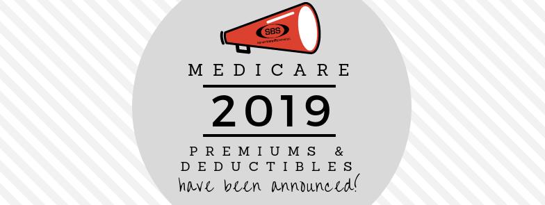 2019 Medicare Premiums & Deductibles Announced!!